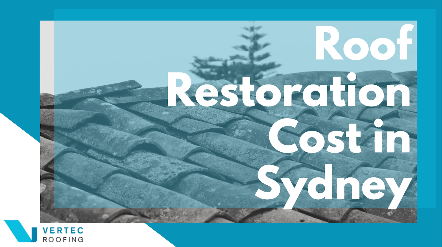 Roof Restoration Cost Sydney – What You Should Expect to Pay