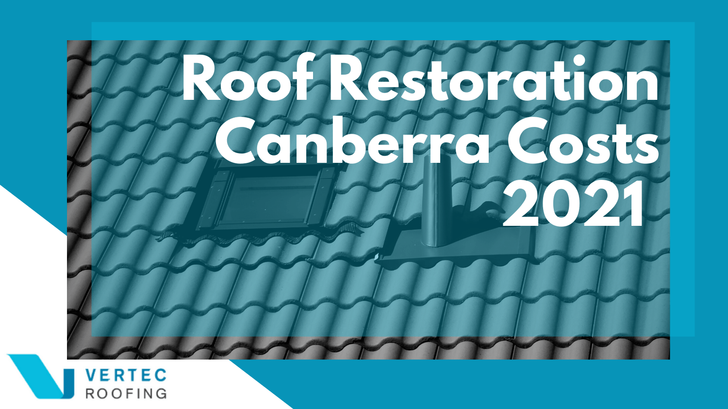 Roof Restoration Canberra Costs 2021